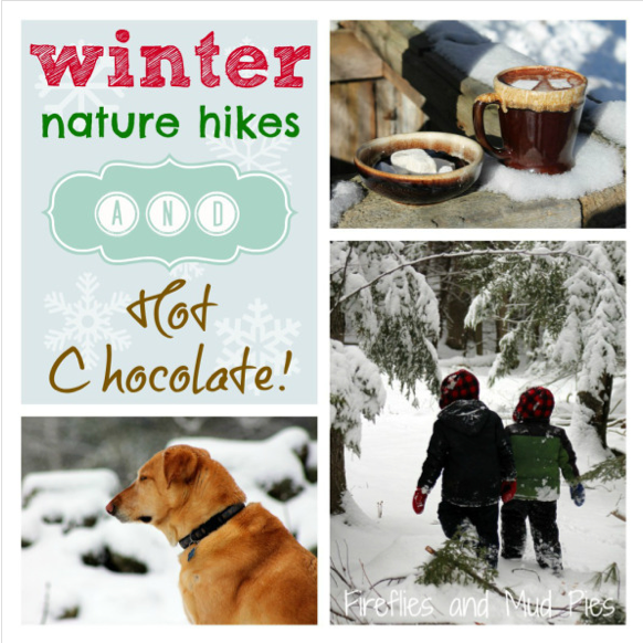 Take a nature walk and prepare some special hot chocolate